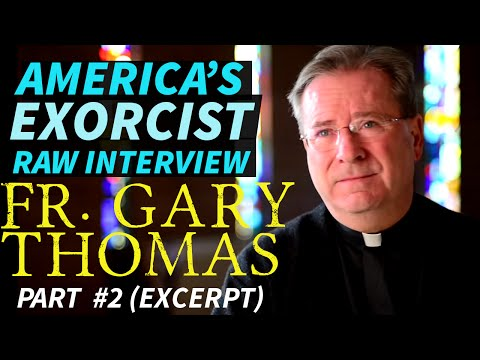 AMERICA'S EXORCIST Fr. Gary Thomas Part 2