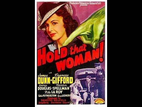 "Hold That Woman! [1940]  Sam Newfield (as ""Sherman Scott"")"