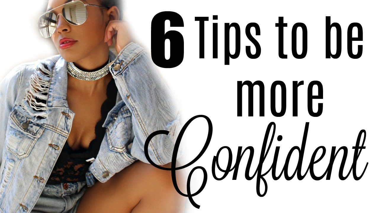 How To Be More Confident - 6 Tips | Brittany Daniel