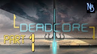 DeadCore Walkthrough Part 1 (No Commentary)