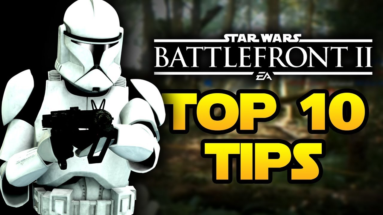 Download Star Wars Battlefront 2 - Top 10 Tips and Tricks for Beginners! | Star Wars HQ