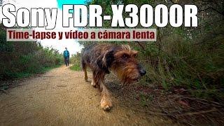 Sony FDR-X3000R: time lapse y cámara lenta