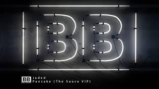 Jaded - Pancake (The Sauce VIP)