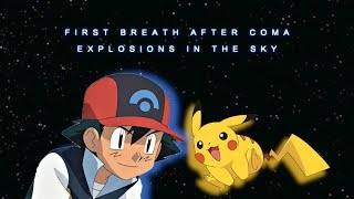 first breath after coma a pokemon amv