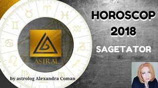 HOROSCOP 2018 - SAGETATOR - by Astrolog Alexandra Coman