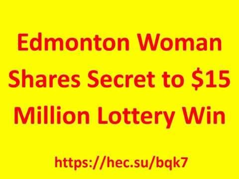 Edmonton Woman Shares Secret to $15 Million Lottery Win