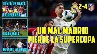 EL MADRID PIERDE LA SUPERCOPA | COSTA SE COME A LA DEFENSA | BALE Y BENZEMA NO ES SUFICIENTE