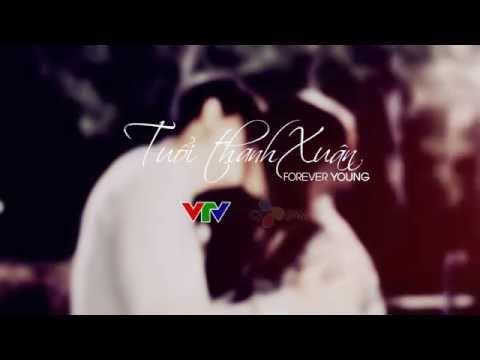 Tuổi Thanh Xuân - Forever Young - LinhSu