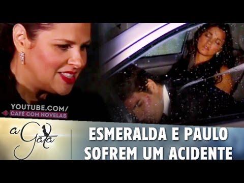 A Gata - Esmeralda e Paulo sofrem um acidente