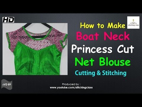 How To Make Boat Neck Princess Cut Net Blouse Cutting And Stitching