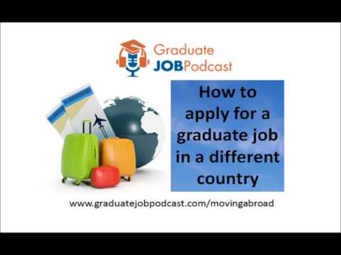 How to apply for a graduate job in a different country - Graduate Job Podcast 62