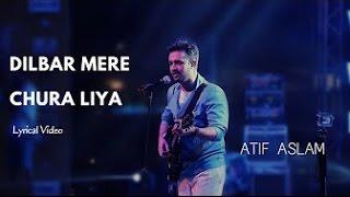 Atif Aslam | Dilbar Mere | Chura Liya | Lyrical Video | Old Songs | Asha Bhosle | Kishore Kumar