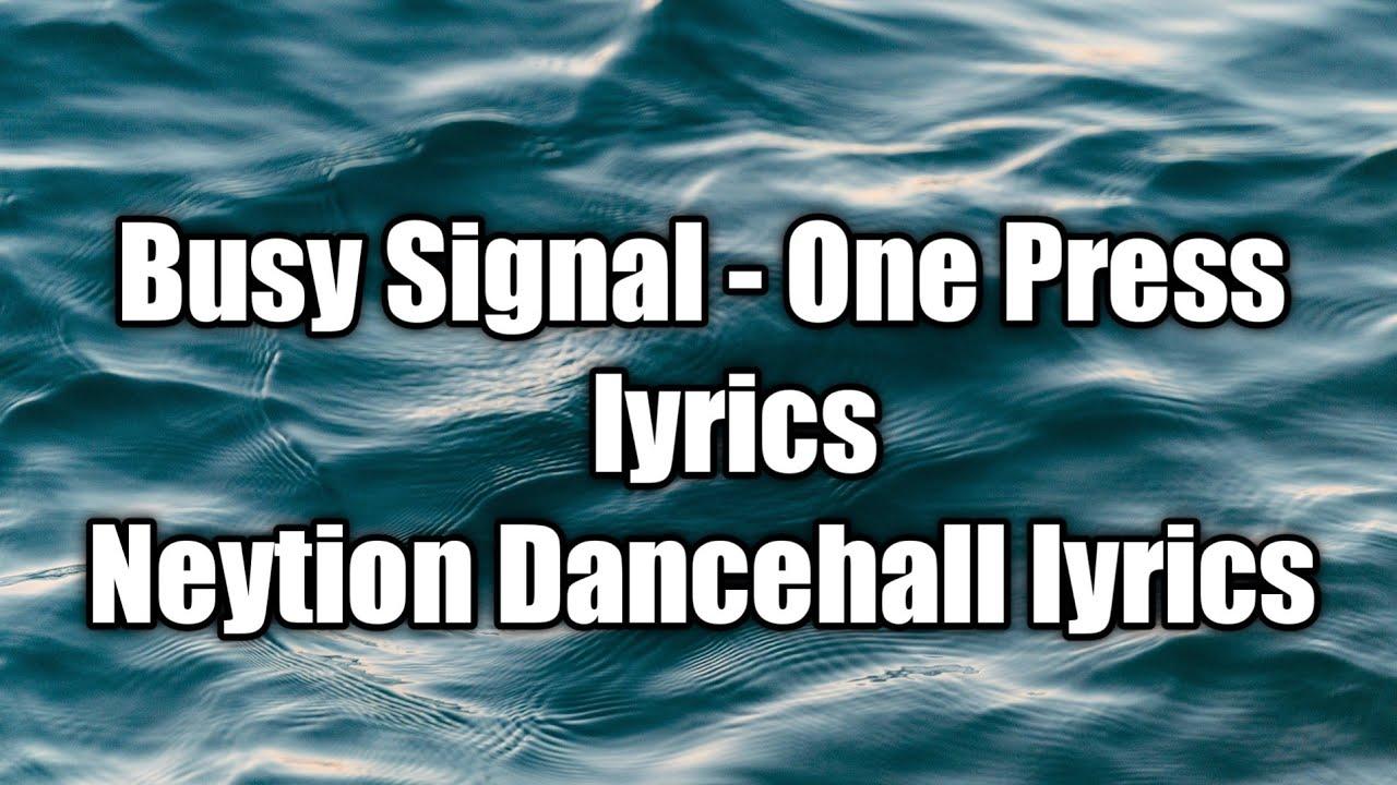 Busy Signal - One Press (lyrics) [Neytion Dancehall lyrics ...