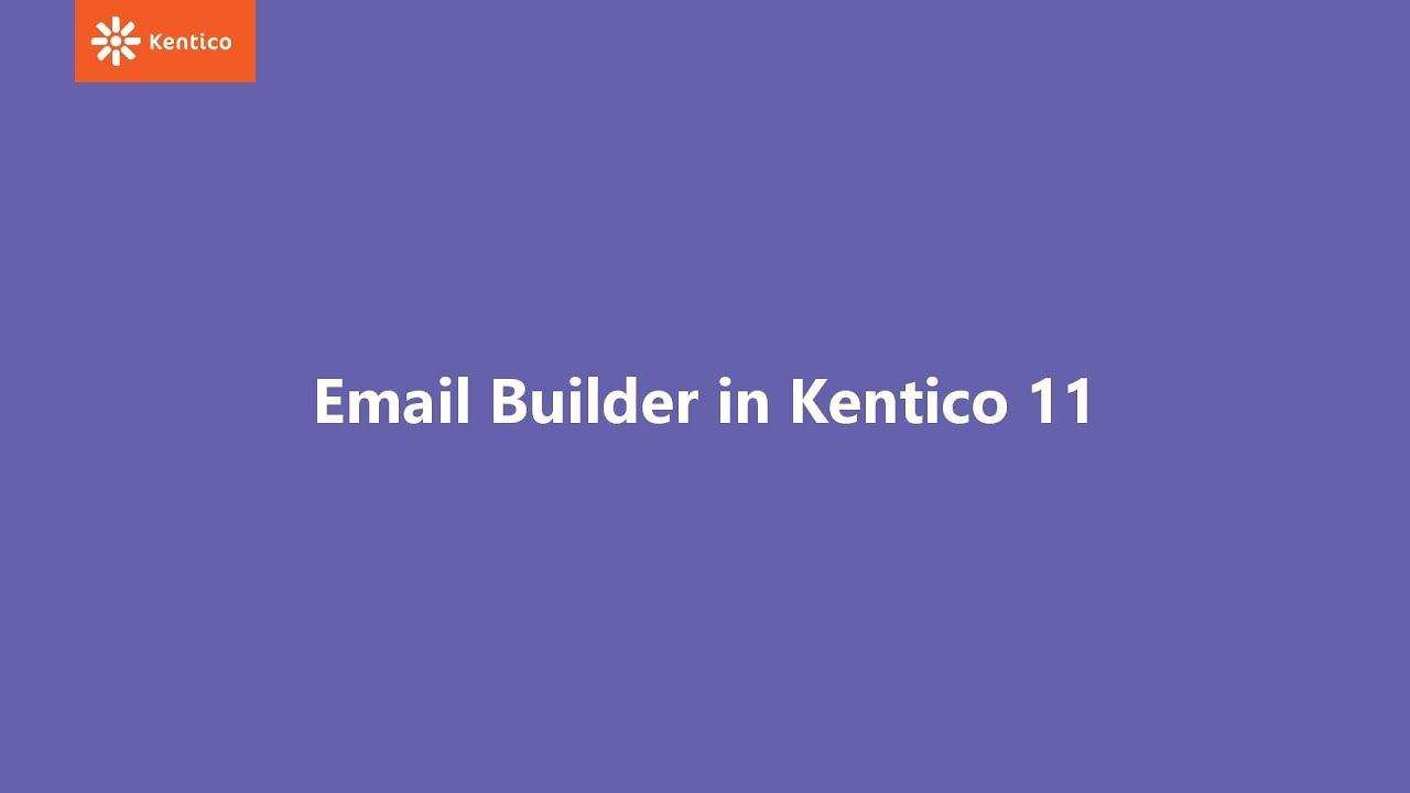 Email Builder In Kentico 11 Youtube