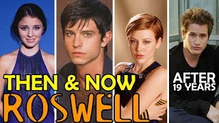 Roswell TV Series Cast THEN and NOW - After 19 Years