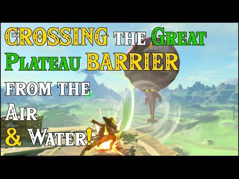 CROSSING the Great Plateau BARRIER from the Air & Water! Hyrule BOOT UP in Zelda Breath of the Wild
