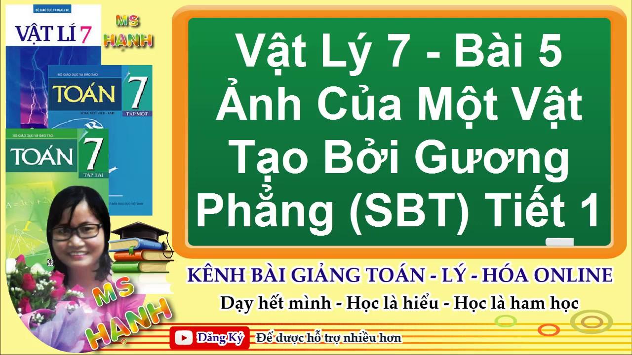 [ Vật Lý 7 ] Bài 5 Ảnh Của Một Vật Tạo Bởi Gương Phẳng (SBT) Tiết 1