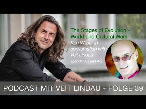 The Stages of Evolution - Ken Wilber in conversation with Veit Lindau - episode 39 | part 4-5