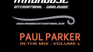 MADHOUSE PAUL PARKER IN THE MIX VOL 1