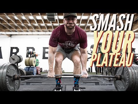 THE BEST WAYS TO SMASH YOUR PLATEAU