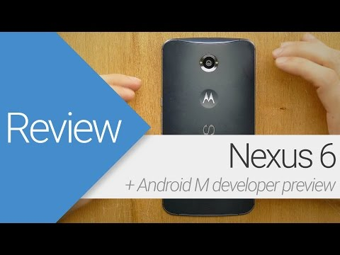[Review] Nexus 6 (con Android M preview)