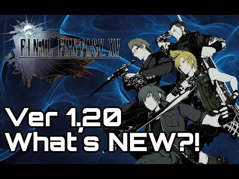 FINAL FANTASY 15! Patch 1.20! What's New?! Bro Switch & Comrades update!