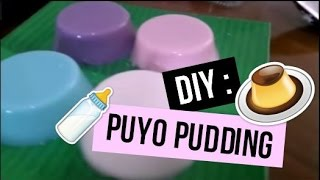 DIY : Homemade PUYO Pudding