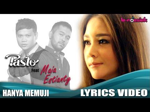 PASTO-1 Feat. MAIA ESTIANTY- Hanya Memuji [Official Lyrics Video]