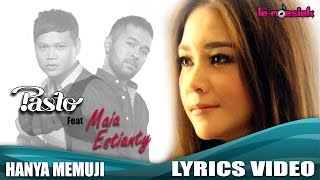 PASTO-1 Feat. MAIA ESTIANTY- Hanya Memuji [Official Lyrics Video]