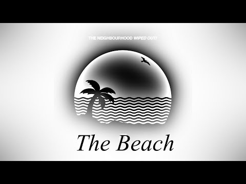 The Neighbourhood   The Beach (Lyrics) (Audio)