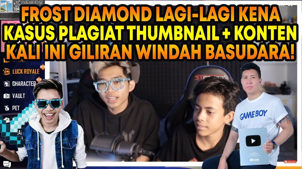 Frost Diamond Kena Serang Netizen Akibat Plagiat Thumbnail & Konten Windah Basudara!