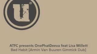 ATFC pres OnePhatDeeva feat Lisa Millet - Bad Habit (Armin Van Buuren Gimmick Dub)