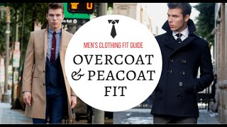 How Should An Overcoat or Peacoat Fit? - Men's Clothing Fit Guide - Topcoat
