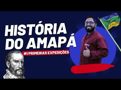 HISTÓRIA DO AMAPÁ - #1 - Primeiras expedições