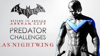 Batman: Return to Arkham – Arkham City – Predator Challenge Maps (As Nightwing)