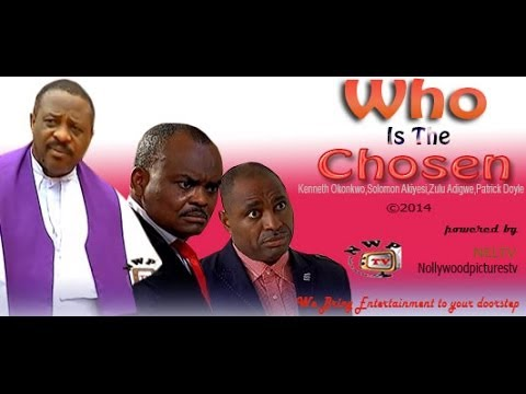 Who is the Chosen 1 - 2014 Nigeria nollywood movie