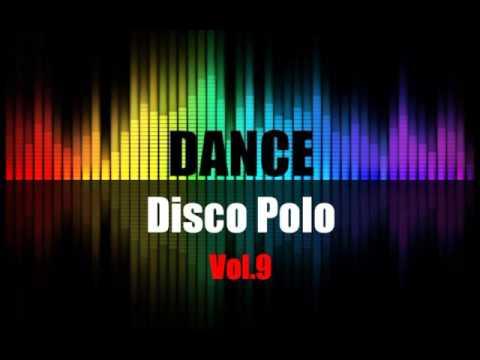 Disco Polo Dance Mix 2016 Vol.9 (REMIX TOMMEK)
