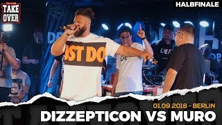 Dizzepticon vs. Muro - Takeover Freestyle Contest | Berlin 01.09.18 (HF 1/2)