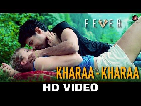 Khara Khara - Fever   Rajeev Khandelwal, Gemma A & Caterina M   Sonu Kakkar   Tony Kakkar