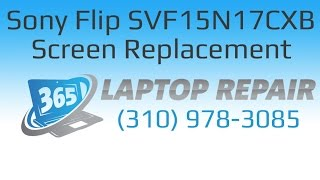 Sony Vaio Flip SVF15N17CXB Screen Replacement How To - By 365