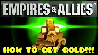 HOW TO GET GOLD IN EMPIRES AND ALLIES