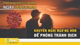 Tin tức dịch corona mới nhất ngày 2 tháng 3, 2020 | Cập nhật tình hình dịch Covid-19