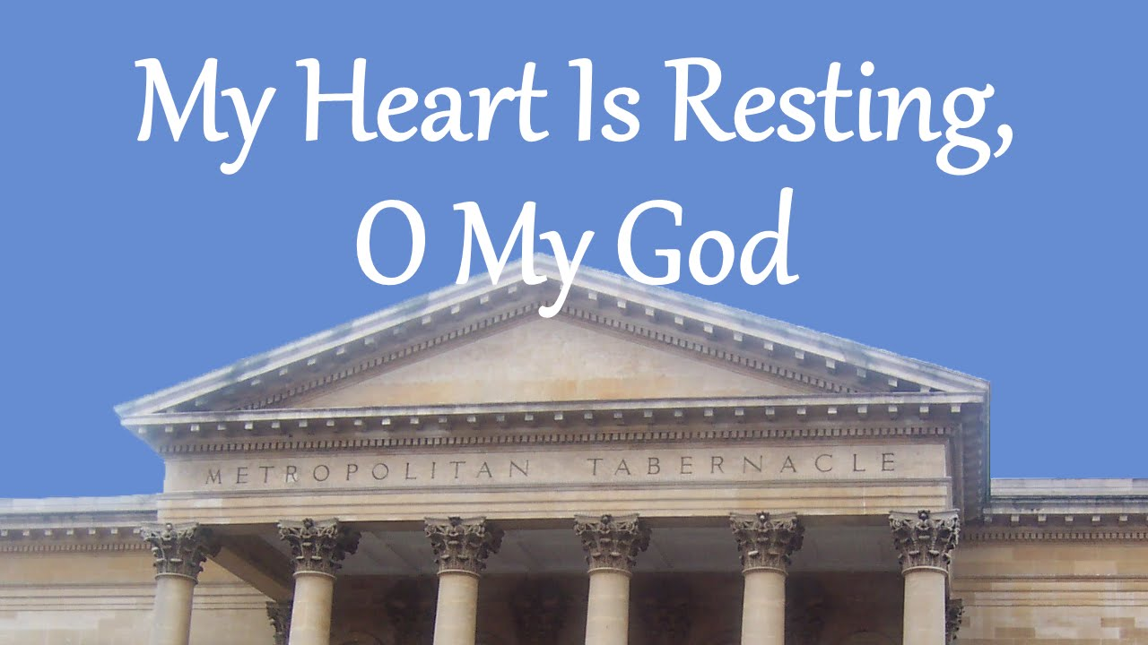My Heart is Resting, O My God