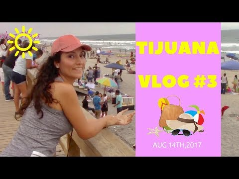 Welcome to PLAYAS de TIJUANA + A day in my life Vlog #3   Kali Sanchez Vlogs