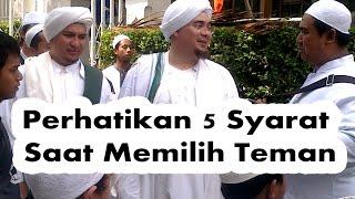 Perhatikan 5 Syarat Saat Memilih Teman (Habib Jindan bin Novel Salim Jindan)