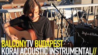 KORAI ACOUSTIC INSTRUMENTAL - SUNRISE AQ (BalconyTV)