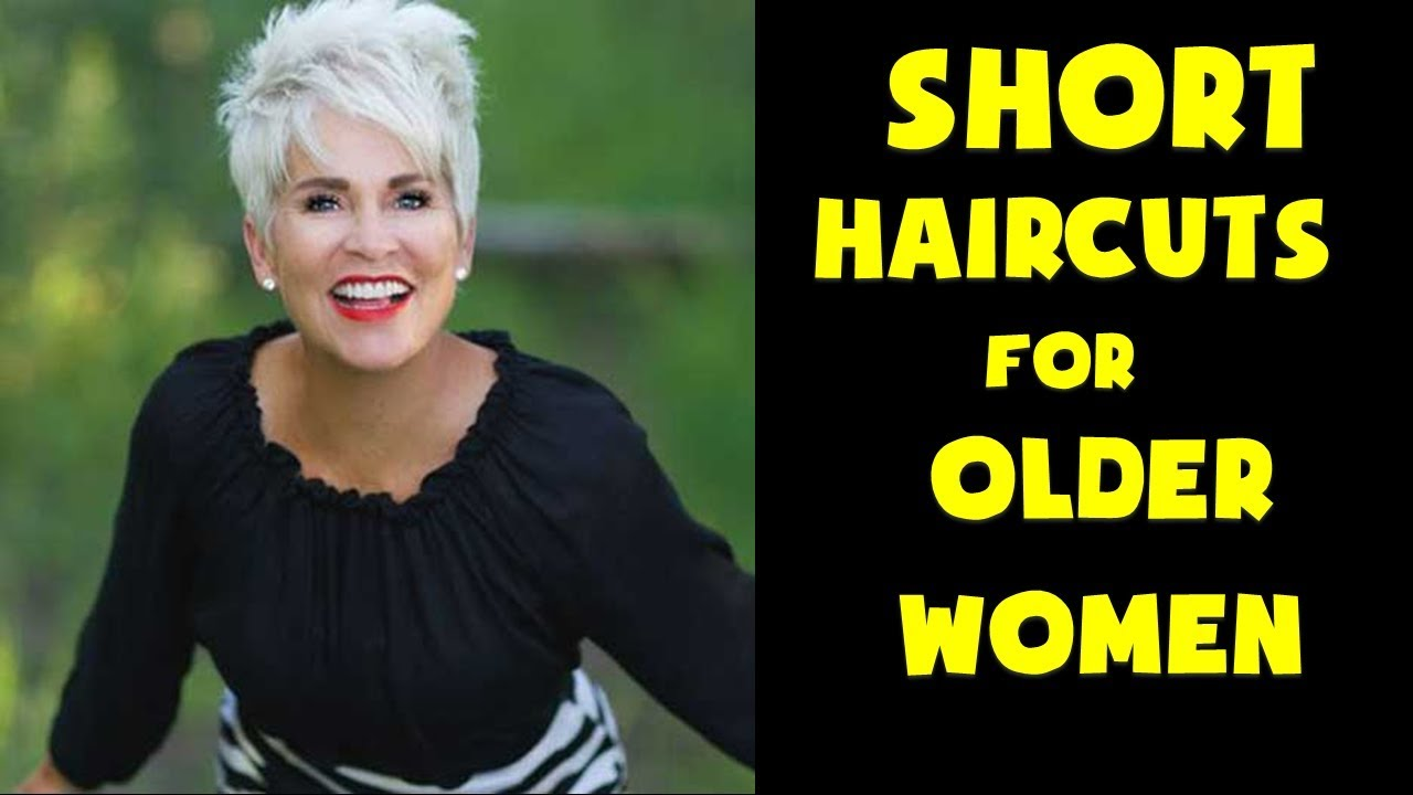 Short Haircuts For Older Women 2018 Youtube