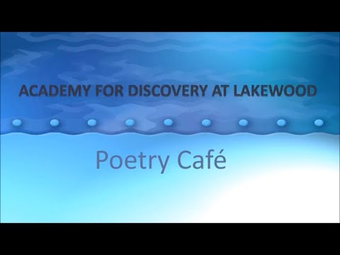 Academy For Discovery at Lakewood Poetry cafe