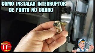 Como instalar interruptor de portas no carro para alarmes ou lanterna de teto