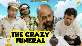 The Crazy Funeral | Sketch Comedy | Flying Teer
